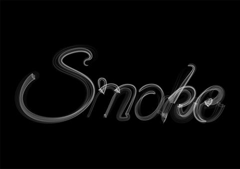 """Letters like written in smoke """"Smoke"""""""